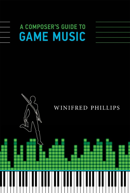 A Composer's Guide to Game Music by Winifred Philips